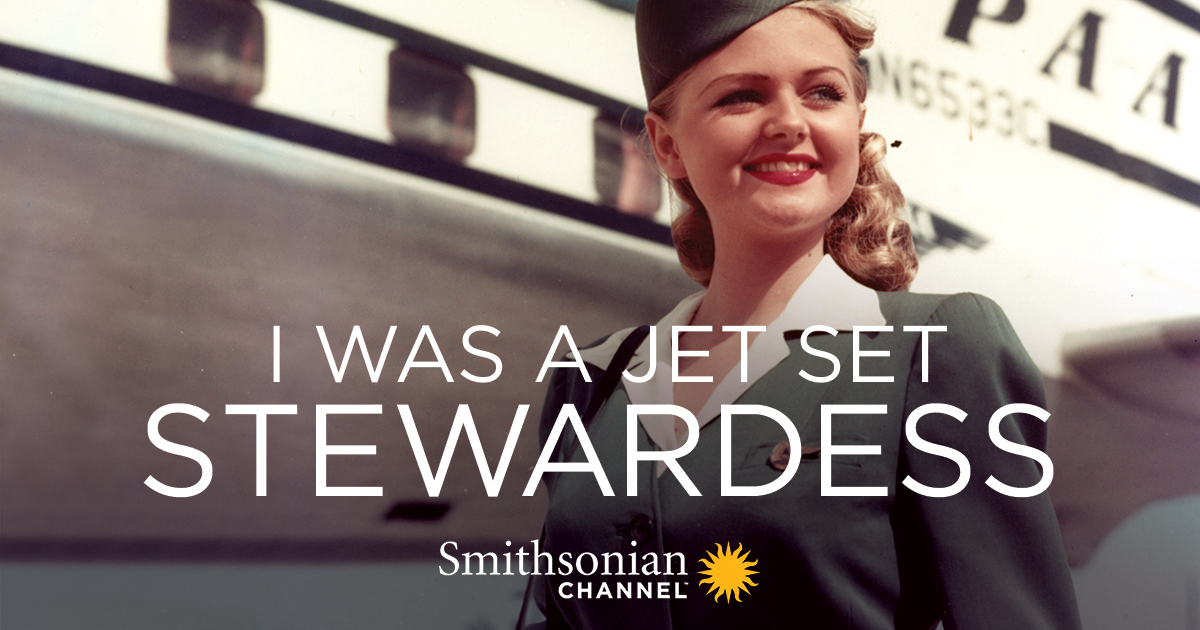 "Smithsonian Channel's ""I Was a Jet Set Stewardess"""