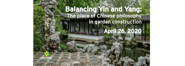 POSTPONED: Balancing Yin and Yang: The place of Chinese philosophy in garden construction