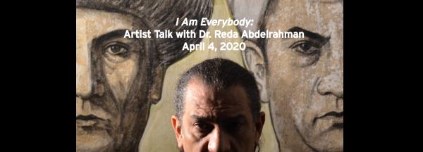 POSTPONED: I Am Everybody: Artist Talk with Dr. Reda Abdelrahman