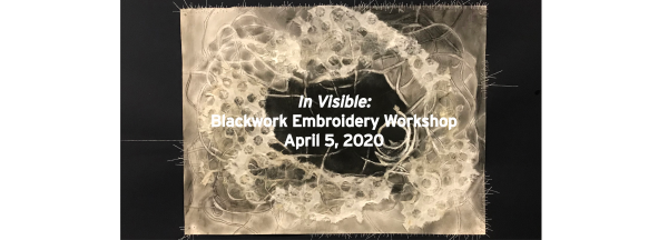 POSTPONED: In Visible: Blackwork Embroidery Workshop